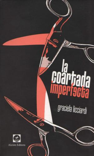 La coartada imperfecta. Graciela Licciardi.