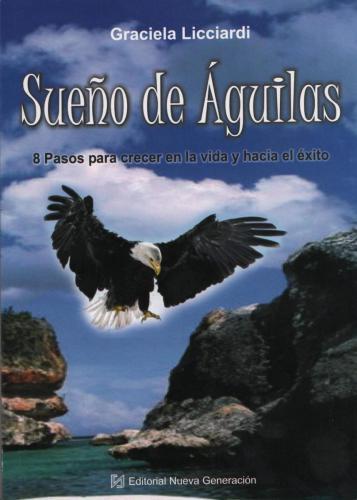 Sueño de Águilas. Graciela Licciardi.